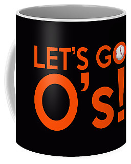 Let's Go O's Coffee Mug