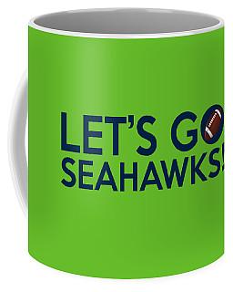 Let's Go Seahawks Coffee Mug
