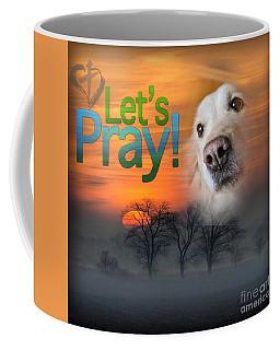 Coffee Mug featuring the digital art Let's Pray by Kathy Tarochione