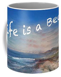Life Is A Beach Coffee Mug