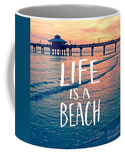 Life Is A Beach Tee Coffee Mug
