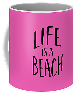 Life Is A Beach Words Black Ink Tee Coffee Mug