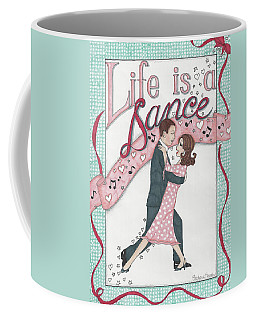 Life Is A Dance Coffee Mug