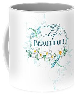 Life Is Beautiful - Dragonflies N Daisies W Leaf Swirls N Dots Coffee Mug
