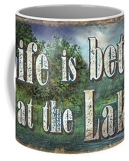 Life Is Better Sign Coffee Mug