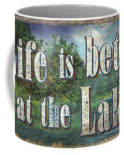 Life Is Better Sign Coffee Mug