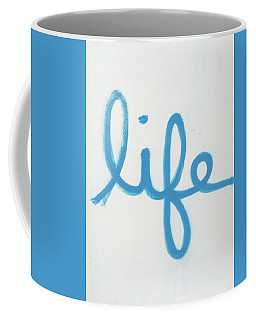 Life Quote Coffee Mug