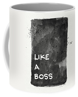 Like A Boss- Black And White Art By Linda Woods Coffee Mug