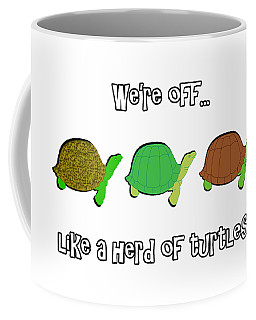 Like A Herd Of Turtles Coffee Mug