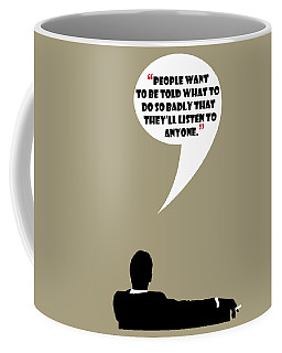 Listen To Anyone - Mad Men Poster Don Draper Quote Coffee Mug