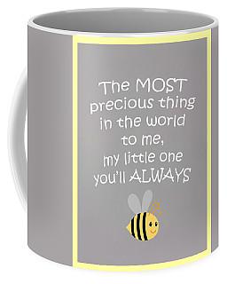 Little One You'll Always Bee Coffee Mug