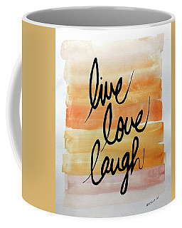 Live Love Laugh Coffee Mug by Edwin Alverio