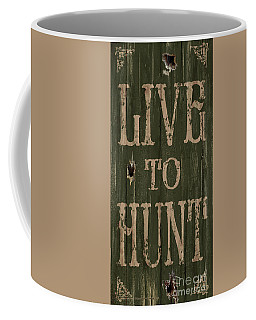 Live To Hunt Coffee Mug