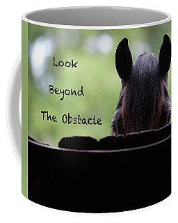 Look Beyond The Obstacle Coffee Mug