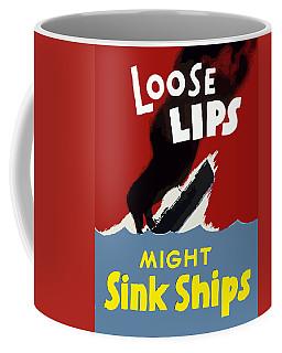 Loose Lips Might Sink Ships Coffee Mug