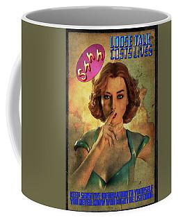 Loose Talk Coffee Mug