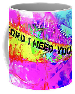 Lord I Need You Original Coffee Mug