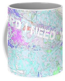 Lord I Need You White Coffee Mug