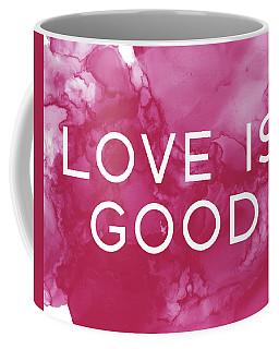 Love Is Good- Art By Linda Woods Coffee Mug