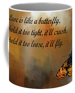 Love Is Like A Butterfly Coffee Mug