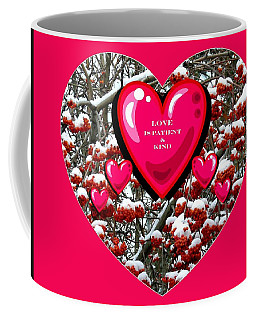 Coffee Mug featuring the digital art Love Is Patient And Kind by Will Borden