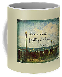 Love Is So Short Pablo Neruda Quotation Art Coffee Mug