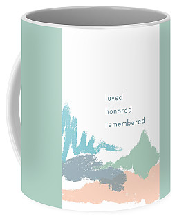 Loved Honored Rememberd- By Linda Woods Coffee Mug