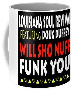 Lsrfdd Will Sho Nuff Funk You Coffee Mug