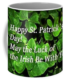 Luck Of The Irsh Coffee Mug