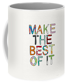 Make The Best Of It Multicolor- Art By Linda Woods Coffee Mug