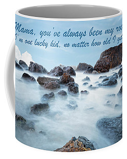 Mama, You've Always Been My Rock - Mother's Day Card Coffee Mug