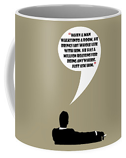 Man Walks Into A Room - Mad Men Poster Don Draper Quote Coffee Mug
