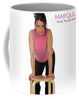 Marquis - I'm In Trouble Now Coffee Mug