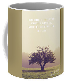 Martin Luther Apple Tree Quote Coffee Mug