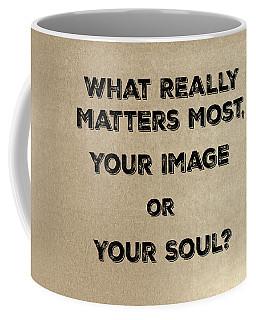 Matters Most Coffee Mug