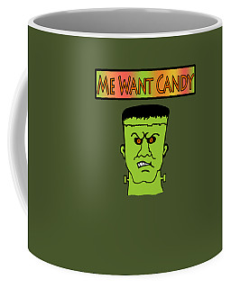 Me Want Candy Coffee Mug