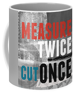 Measure Twice- Art By Linda Woods Coffee Mug