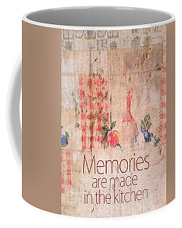 Memories Are Made In The Kitchen Coffee Mug