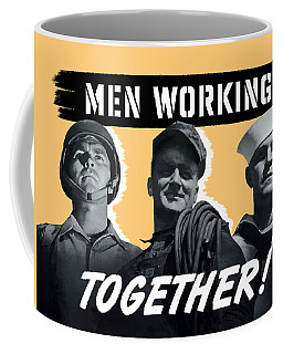 Men Working Together -- Ww2 Poster Coffee Mug