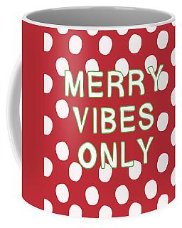 Merry Vibes Only Polka Dots- Art By Linda Woods Coffee Mug
