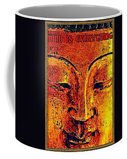 Mind Is Everything Buddha I Coffee Mug by Peter Gumaer Ogden