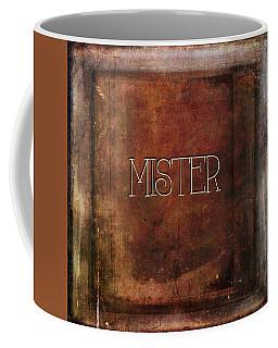 Coffee Mug featuring the digital art Mister by Bonnie Bruno