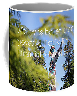 Money Is Better Than Poverty Coffee Mug