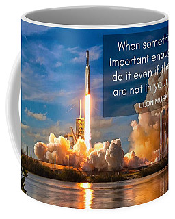 Motivational Elon Musk Quote Falcon Heavy Rocket Launch Coffee Mug