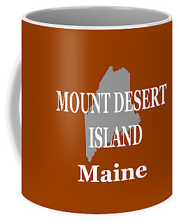 Coffee Mug featuring the photograph Mount Desert Island Maine State City And Town Pride  by Keith Webber Jr