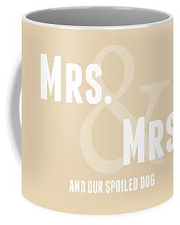 Mrs And Mrs And Dog- Sand Coffee Mug
