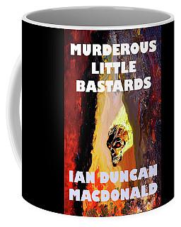 Murderous Little Bastards Cover Coffee Mug by Ian  MacDonald