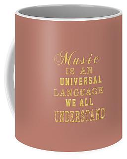 Music Is An Universal Language Typography Coffee Mug by Georgeta Blanaru
