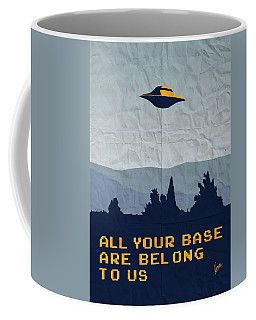 My All Your Base Are Belong To Us Meets X-files I Want To Believe Poster  Coffee Mug