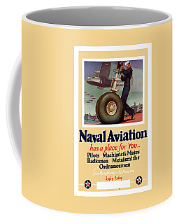 Naval Aviation Has A Place For You Coffee Mug